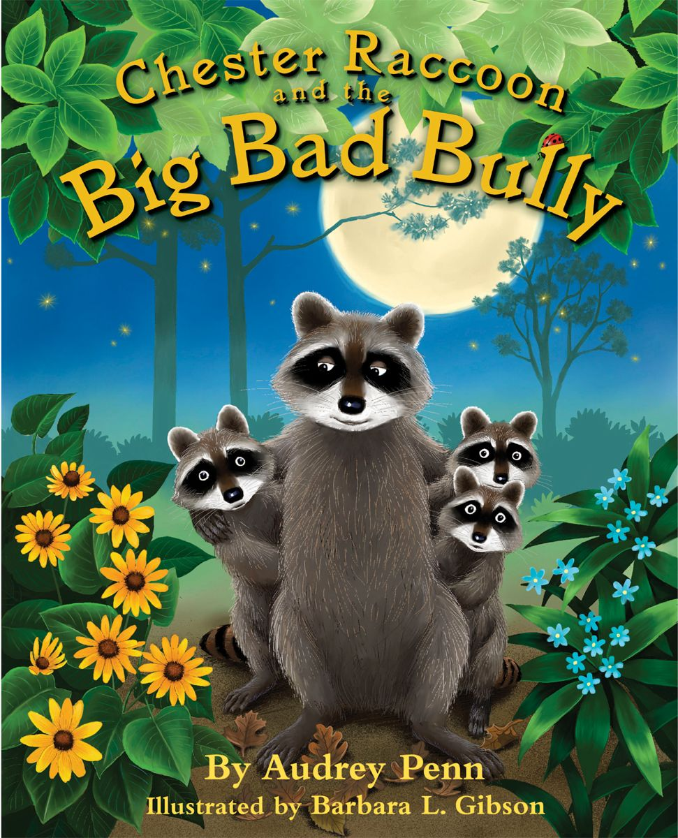 Chester Raccoon And The Big Bad Bully Tanglewood Publishing