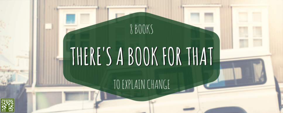 There's a Book for that: 8 Books to explain change Blog Post Image