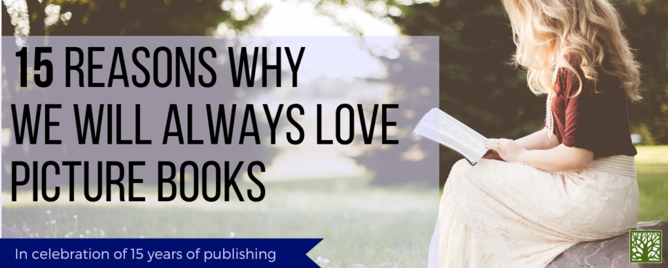 15 Reasons Why We Love Picture Books