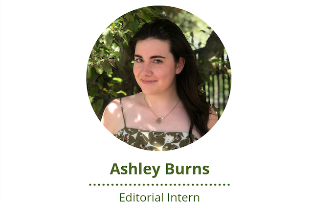 Editorial Intern -- Ashley Burns