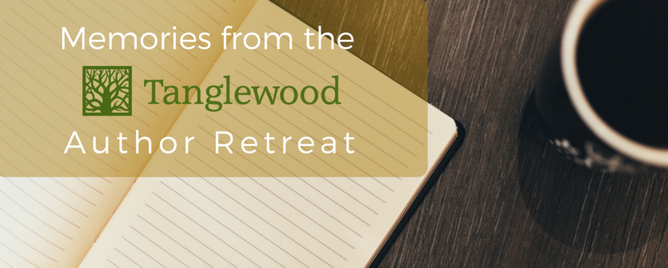Memories for the Tanglewood Author Retreat Blog Post Image