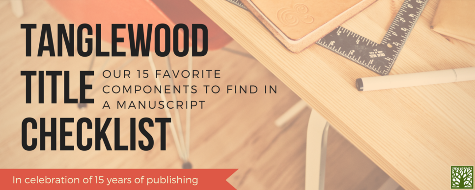 Tanglewood Title Checklist: Our 15 Favorite Components to find in a manuscript blog post image