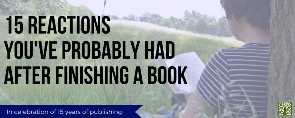 15 Reactions You've Probably Had After Finishing a Book